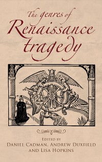 Cover The genres of Renaissance tragedy
