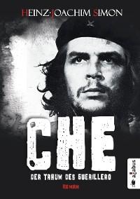 Cover Che. Der Traum des Guerillero