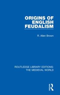 Cover Origins of English Feudalism