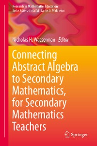 Cover Connecting Abstract Algebra to Secondary Mathematics, for Secondary Mathematics Teachers