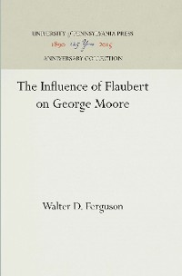 Cover The Influence of Flaubert on George Moore