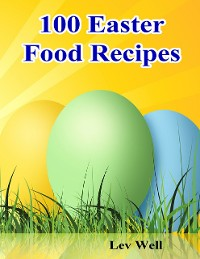Cover 100 Easter Food Recipes