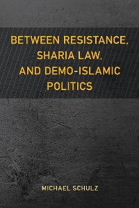 Cover Between Resistance, Sharia Law, and Demo-Islamic Politics