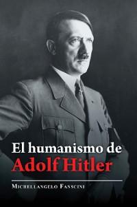 Cover El Humanismo De Adolf Hitler