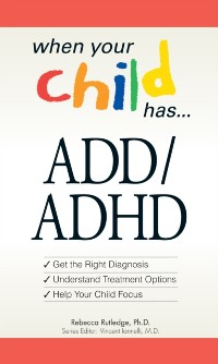 Cover When Your Child Has . . .  ADD/ADHD