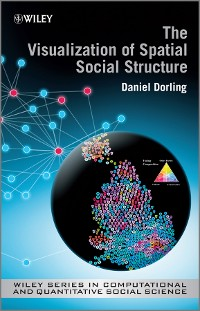 Cover The Visualization of Spatial Social Structure