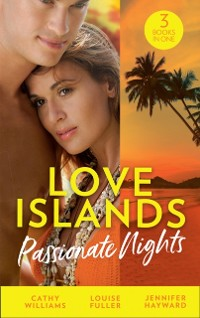 Cover Love Islands: Passionate Nights: The Wedding Night Debt / A Deal Sealed by Passion / Carrying the King's Pride (Love Islands, Book 6)