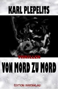 Cover Von Mord zu Mord: Thriller