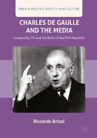 Cover Charles De Gaulle and the Media