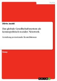 Cover Das globale Gesellschaftssystem als kosmopolitisch-soziales Netzwerk
