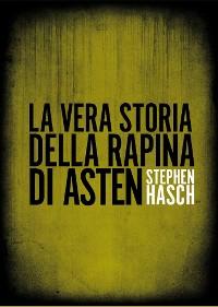 Cover La vera storia della rapina di Asten