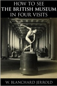 Cover How to See the British Museum in Four Visits