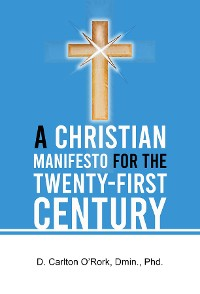 Cover A Christian Manifesto for the Twenty-First Century