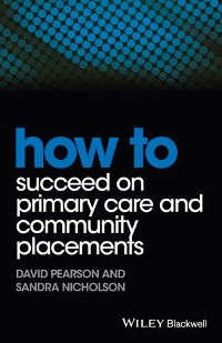 Cover How to Succeed on Primary Care and Community Placements