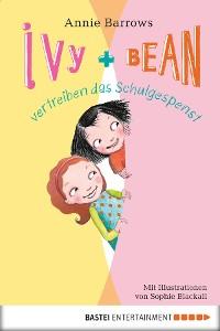 Cover Ivy & Bean vertreiben das Schulgespenst