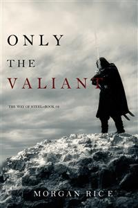 Cover Only the Valiant (The Way of Steel—Book 2)