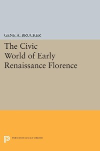 Cover The Civic World of Early Renaissance Florence