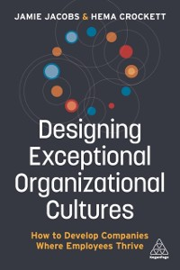 Cover Designing Exceptional Organizational Cultures