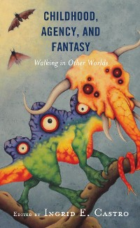 Cover Childhood, Agency, and Fantasy