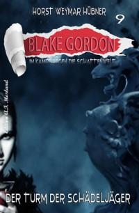 Cover Blake Gordon #9: Der Turm der Schädeljäger
