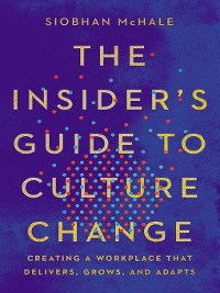 Cover The Insider's Guide to Culture Change