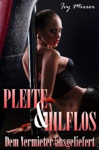 Cover Pleite & Hilflos - Dem Vermieter ausgeliefert!
