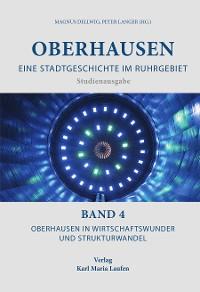 Cover Oberhausen: Eine Stadtgeschichte im Ruhrgebiet Bd. 4