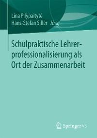 Cover Schulpraktische Lehrerprofessionalisierung als Ort der Zusammenarbeit
