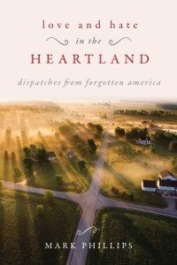 Cover Love and Hate in the Heartland
