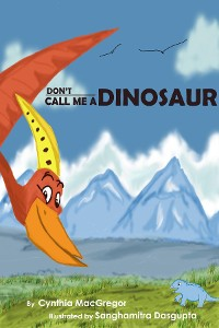 Cover Don't Call Me a Dinosaur