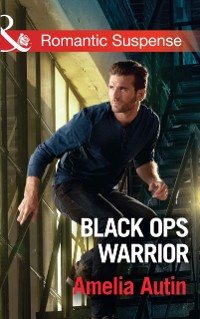 Cover Black Ops Warrior (Mills & Boon Romantic Suspense) (Man on a Mission, Book 11)