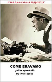 Cover COME ERAVAMO, C'era una volta la Pubblicità