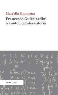 Cover Francesco Guicciardini fra autobiografia e storia