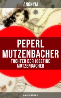 Cover Peperl Mutzenbacher - Tochter der Josefine Mutzenbacher (Klassiker der Erotik)