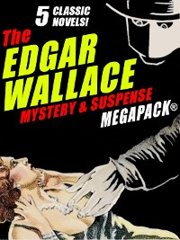 Cover The Edgar Wallace Mystery & Suspense MEGAPACK®: 5 Classic Novels