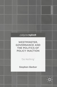 Cover Westminster, Governance and the Politics of Policy Inaction