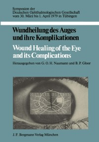 Cover Wundheilung des Auges und ihre Komplikationen / Wound Healing of the Eye and its Complications
