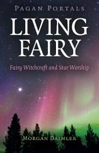 Cover Pagan Portals - Living Fairy