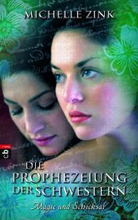 Cover Die Prophezeiung der Schwestern -  Magie und Schicksal