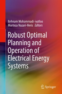 Cover Robust Optimal Planning and Operation of Electrical Energy Systems