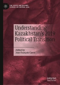 Cover Understanding Kazakhstan's 2019 Political Transition