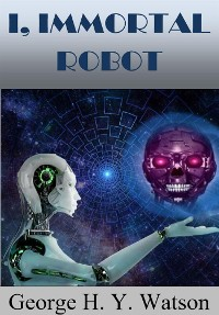 Cover I, Immortal Robot