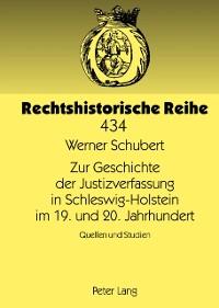 Cover Zur Geschichte der Justizverfassung in Schleswig-Holstein im 19. und 20. Jahrhundert