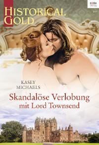 Cover Skandalöse Verlobung mit Lord Townsend