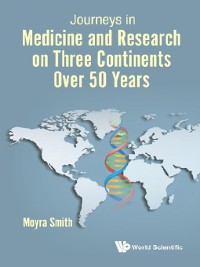 Cover Journeys In Medicine and Research On Three Continents Over 50 Years