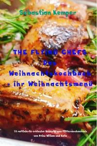 Cover THE FLYING CHEFS Das Weihnachtskochbuch Ihr Weihnachtsmenü