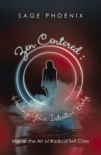 Cover Zen Centered: Healing Your Intuitive Body