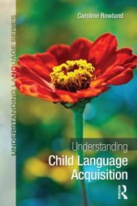 Cover Understanding Child Language Acquisition