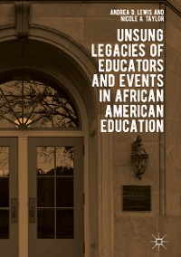 Cover Unsung Legacies of Educators and Events in African American Education