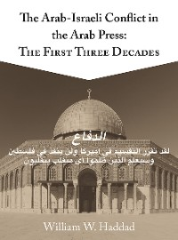 Cover The Arab-Israeli Conflict in the Arab Press